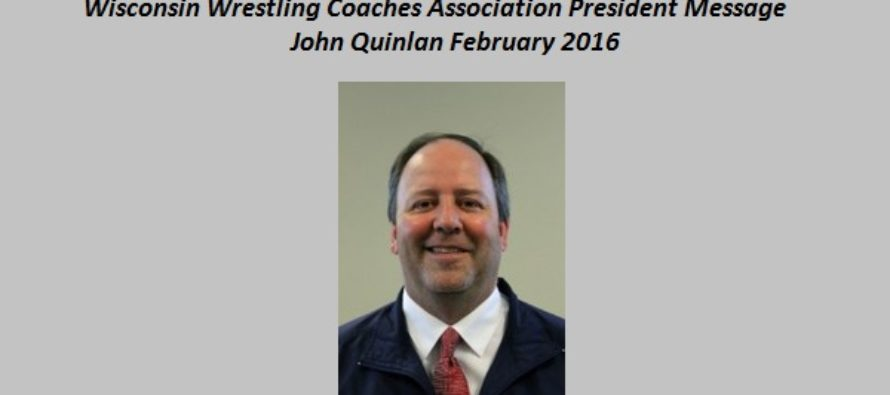 Wisconsin Coaches Association Presidents Message February 2016 – John Quinlan