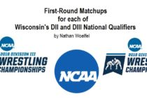 First-Round Matchups | Wisconsin's DII and DIII National Qualifiers